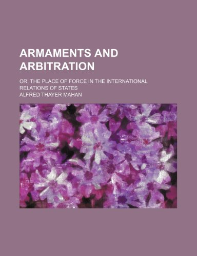 9781459079984: Armaments and arbitration; or, The place of force in the international relations of states