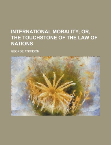 9781459086012: International Morality; Or, the Touchstone of the Law of Nations