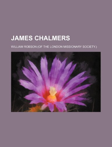 9781459090941: James Chalmers