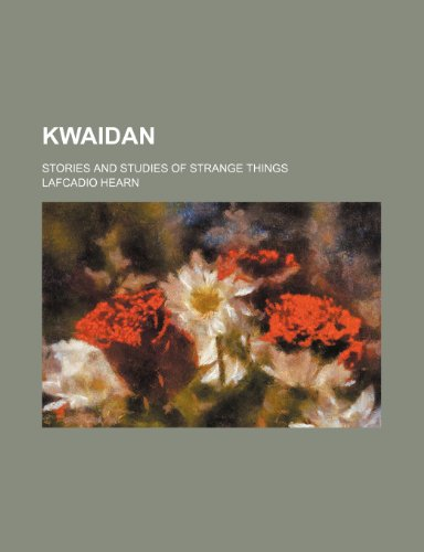 9781459091474: Kwaidan; Stories and Studies of Strange Things