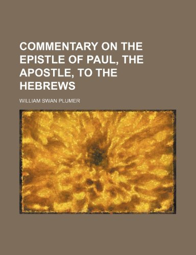 9781459097902: Commentary on the Epistle of Paul, the Apostle, to the Hebrews