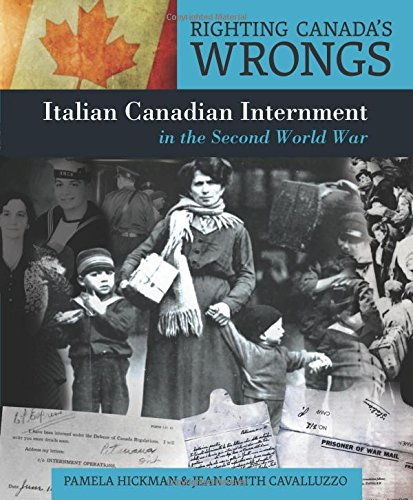 9781459400955: Righting Canada's Wrongs: Italian Canadian Internment in the Second World War