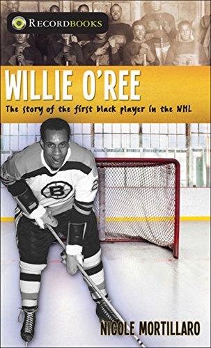 9781459401952: Willie O'Ree: The Story of the First Black Player in the NHL (Lorimer Recordbooks)