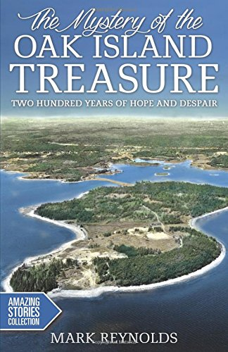 9781459403154: The Mystery of the Oak Island Treasure: Two Hundred Years of Hope and Despair (Amazing Stories)