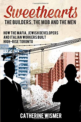 9781459406520: Sweethearts: The Builders, the Mob and the Men