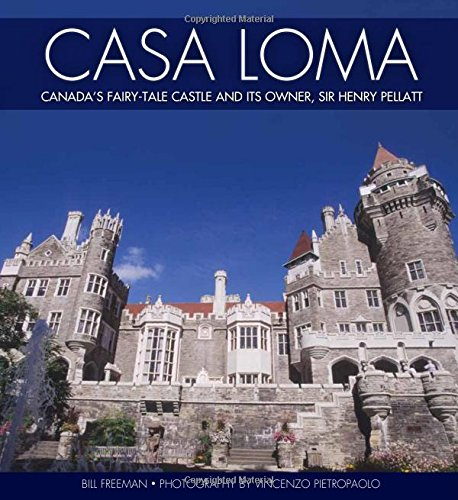 9781459407282: Casa Loma: Canada's Fairy-Tale Castle and Its Owner, Sir Henry Pellatt