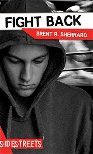 Fight Back (Lorimer SideStreets): Brent R. Sherrard
