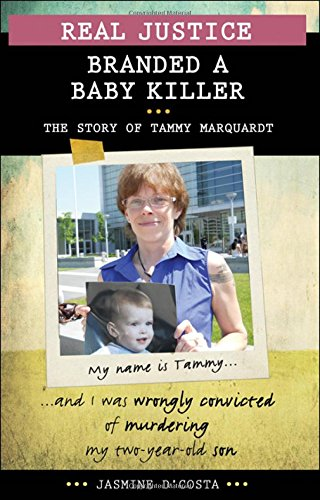 9781459409934: Real Justice: Branded a Baby Killer: The Story of Tammy Marquardt (Lorimer Real Justice)