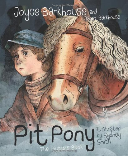 Pit Pony: The Picture Book (9781459501430) by Joyce Barkhouse; Janet Barkhouse