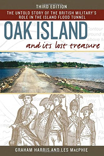 9781459502598: Oak Island and its Lost Treasure: The Untold Story of the British Military's Role in the Island Flood Tunnel