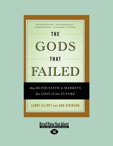 9781459600126: The Gods that Failed: How Blind Faith in Markets Has Cost Us Our Future