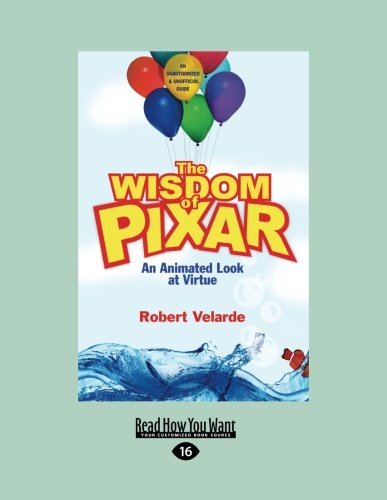 9781459600522: The Wisdom of Pixar: An Animated Look at Virtue