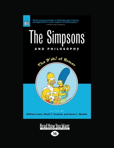 9781459601154: The Simpsons and Philosophy: The D'oh! of Homer (Large Print 16pt)