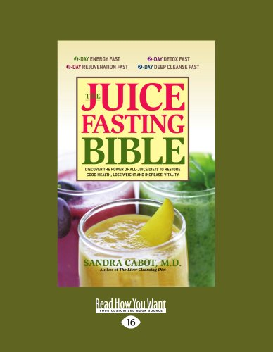 9781459601574: The Juice Fasting Bible: Discover the Power of All-Juice Diets to Restore Good Health, Lose Weight and Increase Vitality (Large Print 16pt)