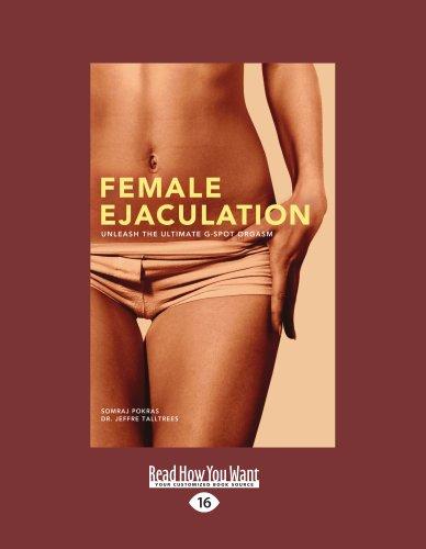 9781459601741: Female Ejaculation: Unleash the Ultimate G-Spot Orgasm
