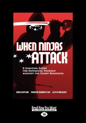 9781459601918: When Ninjas Attack: A Survival Guide for Defending Yourself Against the Silent Assassins (Large Print 16pt)