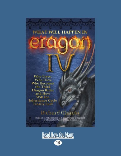 9781459601963: What Will Happen in Eragon IV: Who Lives, Who Dies, Who Becomes the Third Dragon Rider and How Will the Inheritance Cycle Finally End?