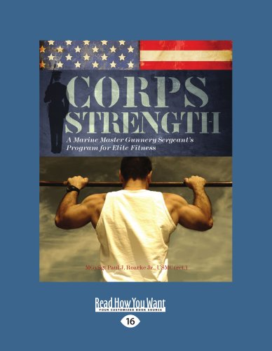 9781459602045: Corps Strength: A Marine Master Gunnery Sergeant's Program for Elite Fitness