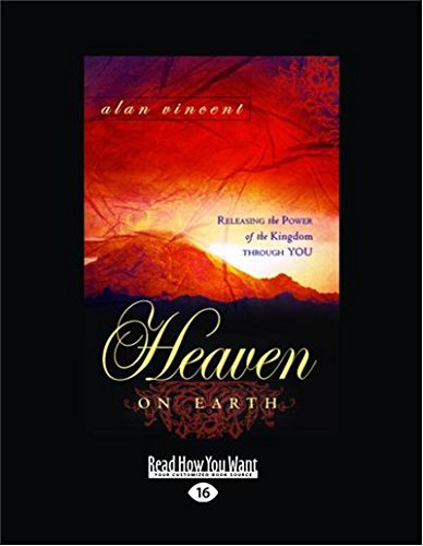 9781459602397: Heaven On Earth: Releasing the Power of the Kingdom Through You