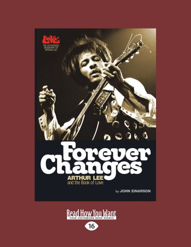 Forever Changes: Arthur Lee And The Book Of Love (9781459602823) by John Einarson