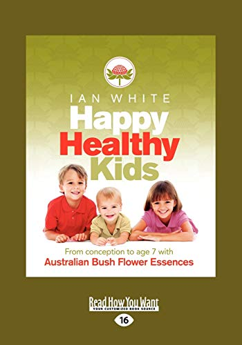 9781459603004: Happy Healthy Kids: From Conception to Age 7 With Australian Bush Flower Essences