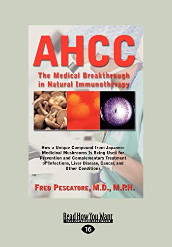 9781459603318: Ahcc: Japan's Medical Breakthrough in Natural Immunotherapy (Large Print 16pt)