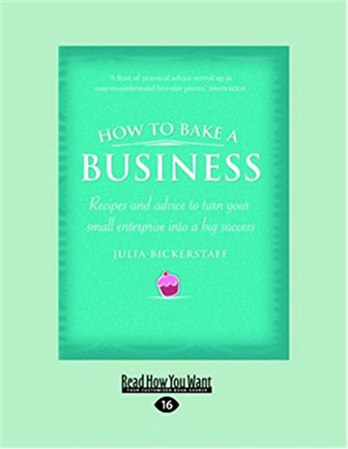 9781459603677: How to Bake a Business: Reciptes and advice to turn your small enterprise into a big success