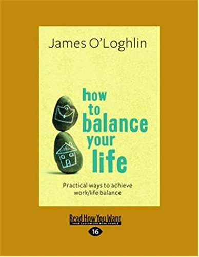 9781459603684: How To Balance Your Life: Practical Ways to Achieve Work/Life Balance