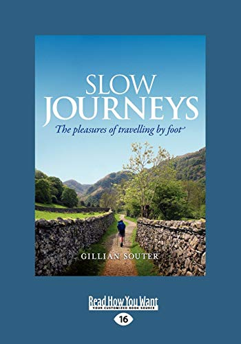 9781459603820: Slow Journeys: The Pleasures of Travelling by Foot