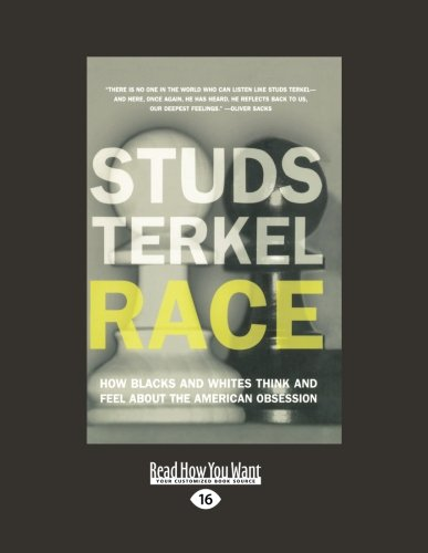 9781459604261: Race: How Blacks and Whites Think and Feel About the American Obsession