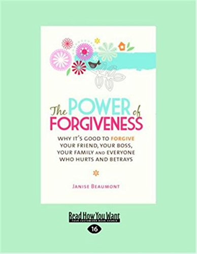 9781459604582: The Power of Forgiveness: Why its Good to Forgive Your Friend, Your Boss, Your Family and Everyone who Hurts and Betrays