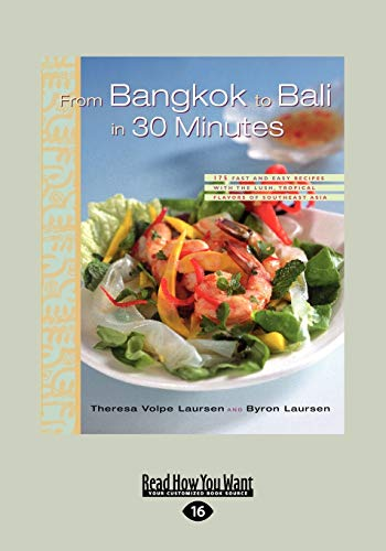 From Bangkok to Bali in 30 Minutes (Large Print 16pt): Theresa Volpe Laursen and Byron