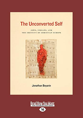 9781459605527: The Unconverted Self: Jews, Indians, and the Identity of Christian Europe
