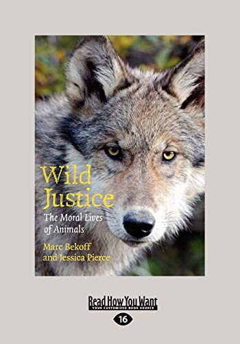 9781459605541: Wild Justice: The Moral Lives of Animals (Large Print 16pt)