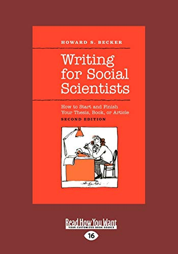 9781459605558: Writing for Social Scientists: How to Start and Finish Your Thesis, Book, or Article