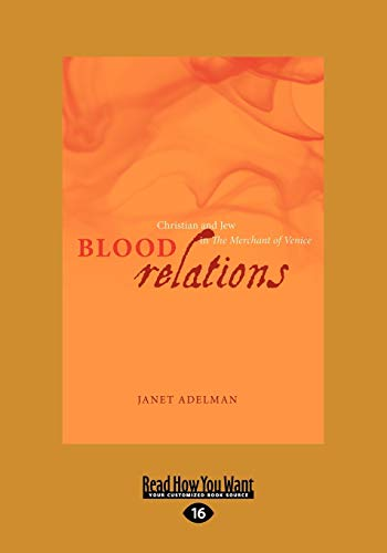 Blood Relations: Christian and Jew in the Merchant of Venice: Janet Adelman