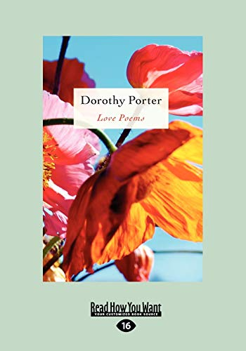 Love Poems (Large Print 16pt): Dorothy Porter
