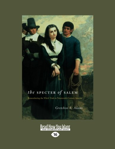 9781459605824: The Specter of Salem: Remembering the Witch Trials in Nineteenth-Century America