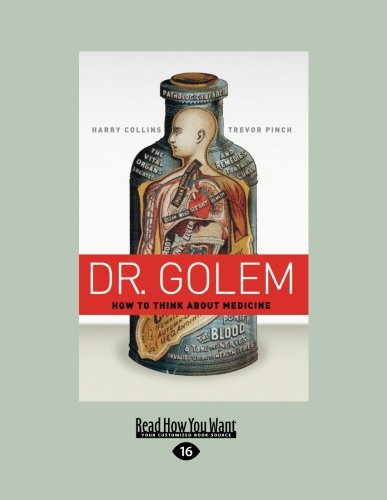 9781459605848: Dr. Golem: How to Think about Medicine