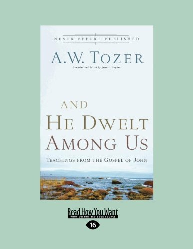 9781459606487: And He Dwelt Among Us: Teachings from the Gospel of John