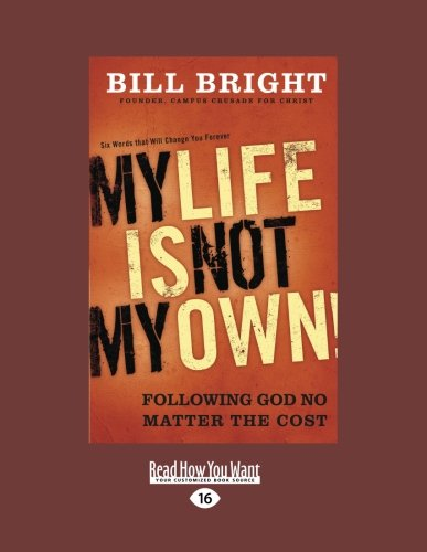 9781459606760: My Life Is Not My Own: Following God No Matter the Cost