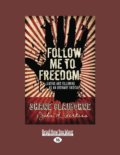 9781459607033: Follow Me to Freedom: Leading As an Ordinary Radical