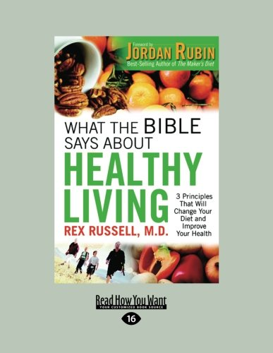 9781459607101: What the Bible Says About Healthy Living: Three Biblical Principles that Will Change Your Diet and Improve Your Health
