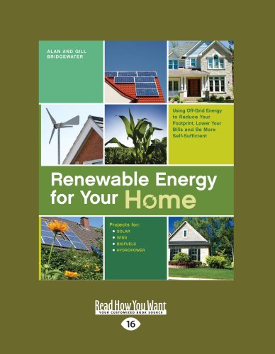 9781459607521: Renewable Energy for Your Home: Using Off-Grid Energy to Reduce Your Footprint, Lower Your Bills and Be More Self-Sufficient