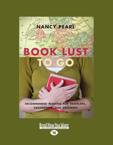 Book Lust to Go: Recommended Reading for Travelers, Vagabonds, and Dreamers (1459607538) by Nancy Pearl