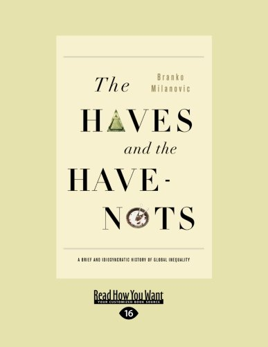 9781459608153: The Haves and the Have-Nots: A Brief and Idiosyncratic History of Global Inequality (Large Print 16pt)
