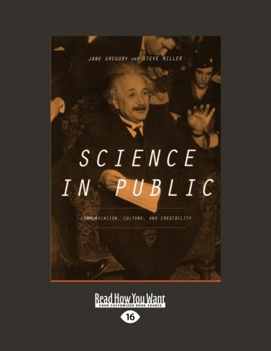 9781459608238: Science in Public: Communication, Culture, and Credibility (Large Print 16pt)