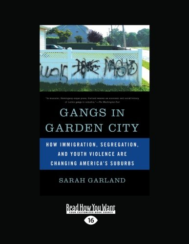 9781459608269: Gangs in Garden City: How Immigration, Segregation, and Youth Violence are Changing America's Suburbs
