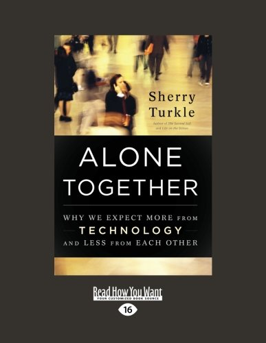 9781459609020: Alone Together:Why We Expect More from Technology and Less from Each Other: Why We Expect More from Technology and Less from Each Other