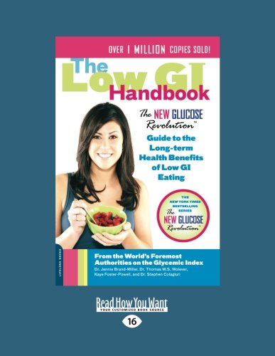 9781459609457: The Low GI Handbook: The New Glucose Revolution Guide to the Long-Term Health Benefits of Low GI Eating